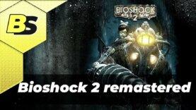 Bioshock 2 Remastered прохождение на русском Full HD