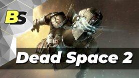 Dead Space 2 прохождение