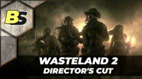 Wasteland 2 Director's Cut Прохождение на русском